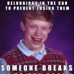 bad-luck-brain-someone-broke-in-the-car